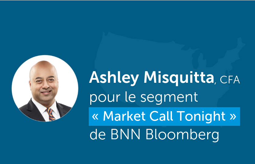 Ashley Misquitta discute du marché américain pendant le segment « Market Call Tonight » de BNN Bloomberg