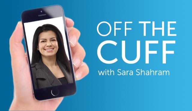 Off the cuff with Sara Shahram