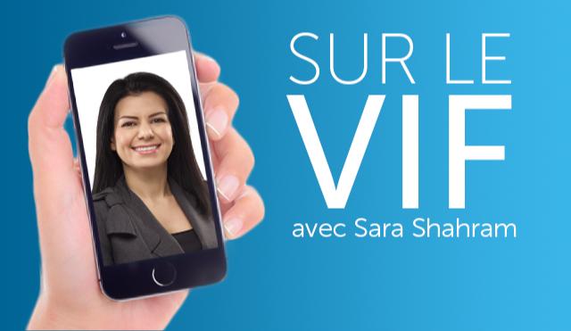 Sur le vif avec Sara Shahram