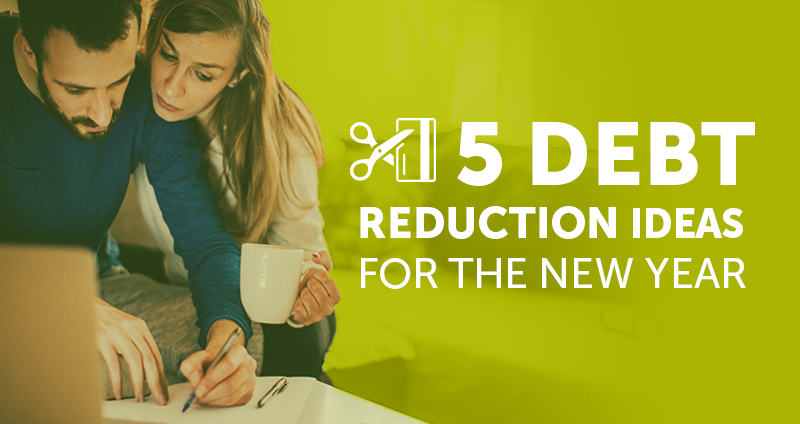 5 Debt reduction ideas for the new year