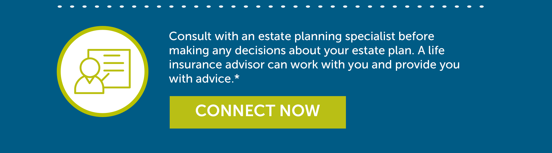 Estate planning and connect with a life insurance advisor button