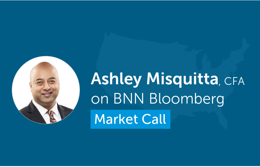 Ashley Misquitta discusses U.S. market on BNN Bloomberg Market Call
