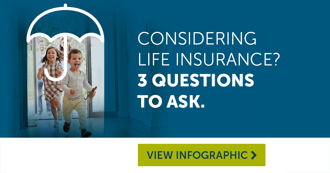 3 Life insurance questions to consider